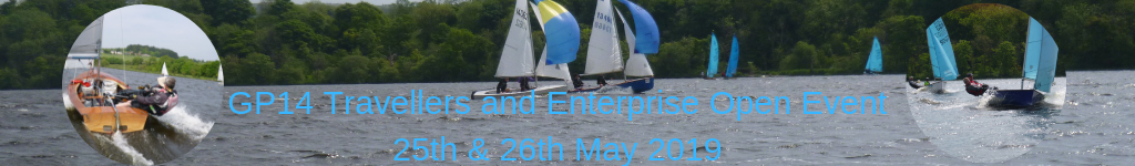 GP14 Travellers and Enterprise Open Event 25th & 26th May 2019